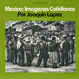 Mexico: Imagenes Cotidianas: Contemporary Mexican Folksongs