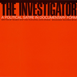 The Investigator: A Political Satire in Documentary Form