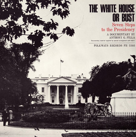 The White House or Bust: Seven Steps to the Presidency