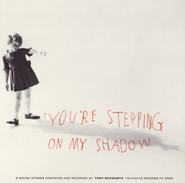You're Stepping On My Shadow by Tony Schwartz
