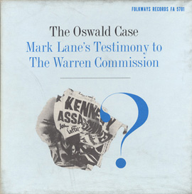 The Oswald Case: Mark Lane's Testimony to the Warren Commission