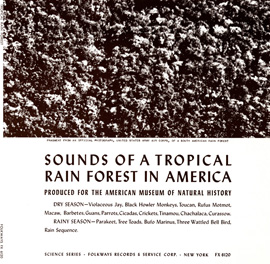 Sounds of a Tropical Rain Forest: Produced for the American Museum of Natural History