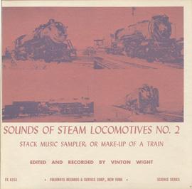 Sounds of Steam Locomotives, No. 2: Stack Music Sampler; or Make Up of a Train