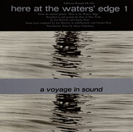 Here at the Waters' Edge 1: A Voyage in Sound