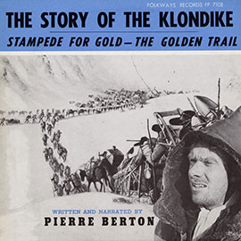 The Story of the Klondike: Stampede for Gold - The Golden Trail