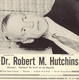 An Interview with Dr. Robert M. Hutchins