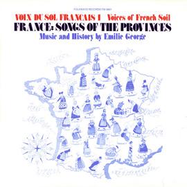 Voix du Sol Français, Vol. 1: France: Songs of the Provinces