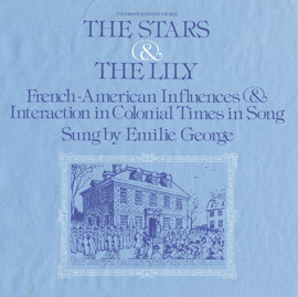 The Stars and the Lily: French-American Influences and Interaction in Colonial Times in Song