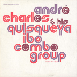 André Charles and His Quisqueya Ibo Combo Group (Haiti)