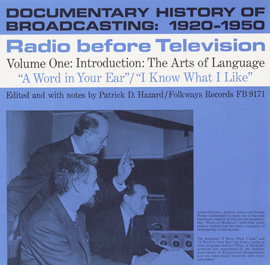 Documentary History of Broadcasting: 1920-1950: Radio Before Television