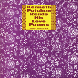Kenneth Patchen Reads His Love Poems