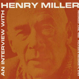 An Interview with Henry Miller