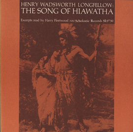 The Song of Hiawatha: By Henry Wadsworth Longfellow