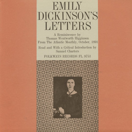"""The Letters of Emily Dickinson: A Reminiscence by Thomas Wentworth Higginson from """"The Atlantic Monthly"""" October 1891"""