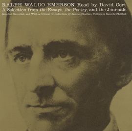 Ralph Waldo Emerson: A Selection from the Essays, the Poetry and the Journals