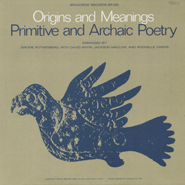 A Reading of Primitive and Archaic Poetry: Arranged by Jerome Rothenberg