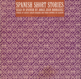 Spanish Short Stories: Read in Spanish by Jorge Juan Rodriguez