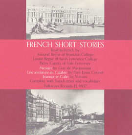 French Short Stories, Vol. 1: Read in French by Armand and Louise Bégué and Pierre Capritz