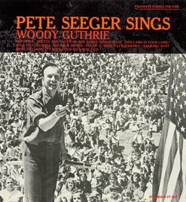 Pete Seeger Sings Woody Guthrie