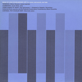 Music by Jean Eichelberger Ivey for Voices, Instruments and Tape