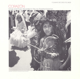 Corazón: Songs and Music Recorded in Peru by Rosalind Solomon in 1981