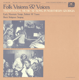 Folk Visions and Voices: Traditional Music and Song in Northern Georgia - Vol. 1
