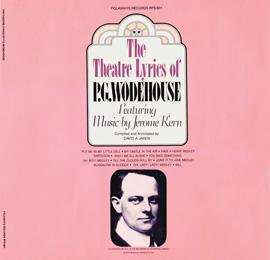 Theatre Lyrics of P.G. Wodehouse featuring music by Jerome Kern