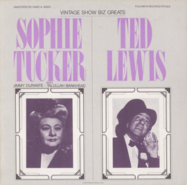 Sophie Tucker and Ted Lewis - Vintage Show Biz Greats