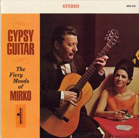 Gypsy Guitar: The Fiery Moods of Mirko