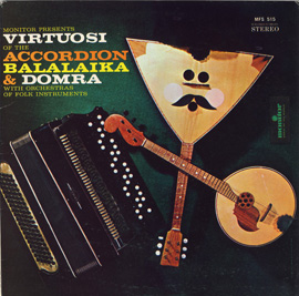 Virtuosi of the Accordion, Balalaika, Domra and Zhaleika (LP edition)