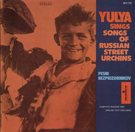 Yulya Sings Songs of the Russian Street Urchins