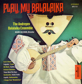 Balalaika: Monitor Presents the Andreyev Balalaika Ensemble