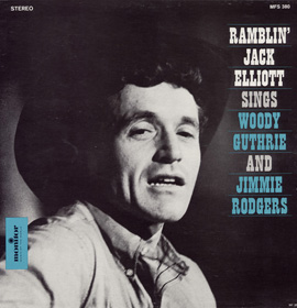 Ramblin' Jack Elliott Sings Woody Guthrie, Jimmie Rodgers, and Cowboy Songs