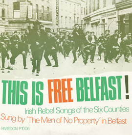 This is Free Belfast! Irish Rebel Songs of the Six Counties