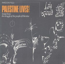 Palestine Lives! Songs from the Struggle of the People of Palestine