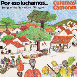 Por Eso Luchamos: Songs of the Salvadoran Struggle