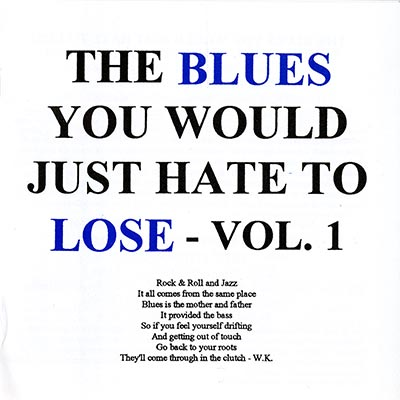 The Blues You Would Just Hate to Lose, Vol. 1