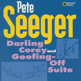 Pete Seeger - Darling Corey/Goofing-Off Suite