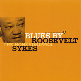 "Blues by Roosevelt ""The Honeydripper"" Sykes"