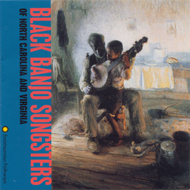 Black Banjo Songsters of North Carolina and Virginia