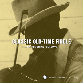 Classic Old-Time Fiddle from Smithsonian Folkways