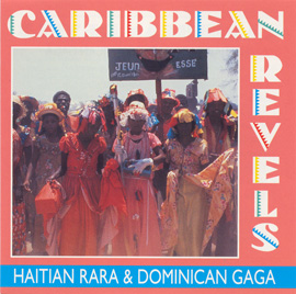 Caribbean Revels: Haitian Rara and Dominican Gaga