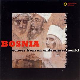 Bosnia: Echoes from an Endangered World