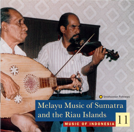 Music of Indonesia, Vol. 11: Melayu Music of Sumatra and the Riau Islands