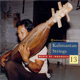 Music of Indonesia, Vol. 13: Kalimantan Strings