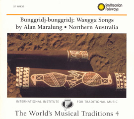 The World's Musical Traditions, Vol. 4: Bunggridj-Bunggridj: Wangga Songs: Northern Australia