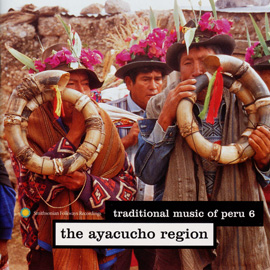 Traditional Music of Peru, Vol. 6: The Ayacucho Region