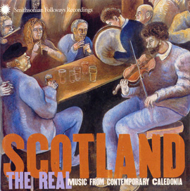 Scotland the Real Music from Contemporary Caledonia