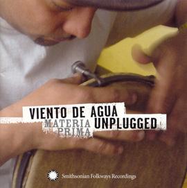 Viento de Agua Unplugged: Materia Prima
