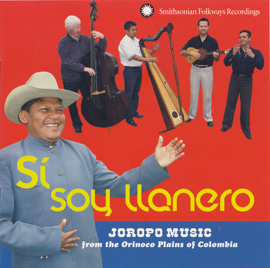 Sí, soy llanero: Joropo Music from the Orinoco Plains of Colombia